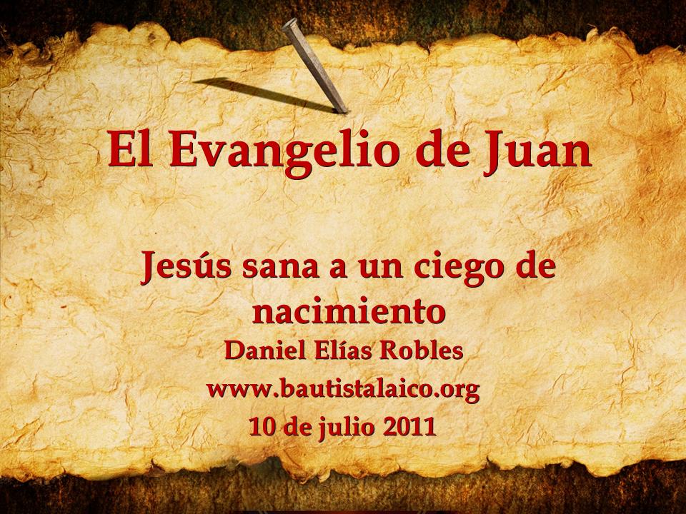 Evangelio de Juan 9 - Jesus sana a un ciego de nacimiento